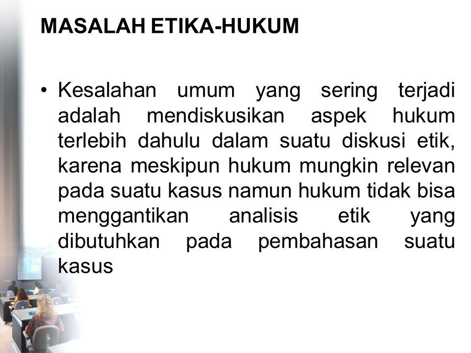 MASALAH ETIKA-HUKUM