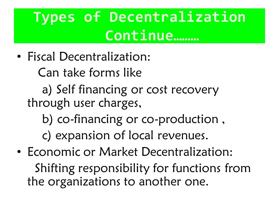 Types of Decentralization Continue………