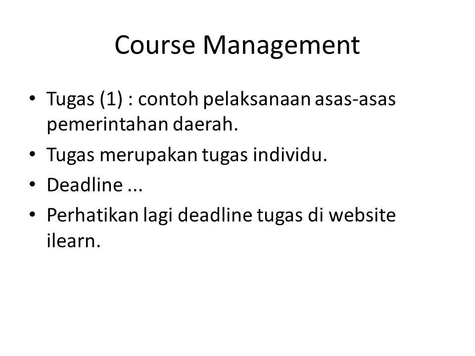 Course Management Tugas (1) : contoh pelaksanaan asas-asas pemerintahan daerah. Tugas merupakan tugas individu.
