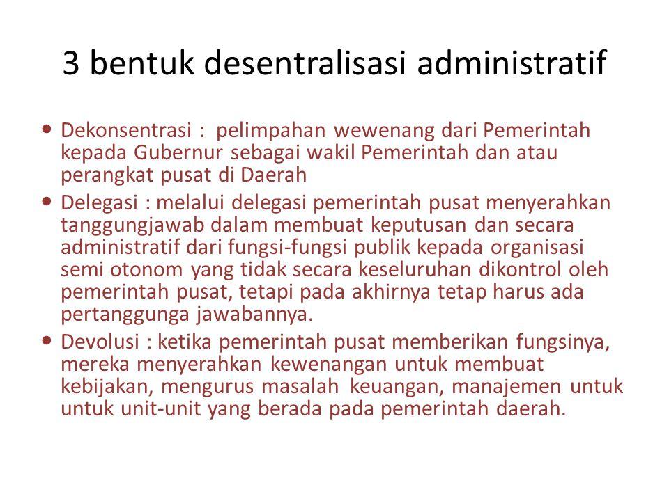3 bentuk desentralisasi administratif