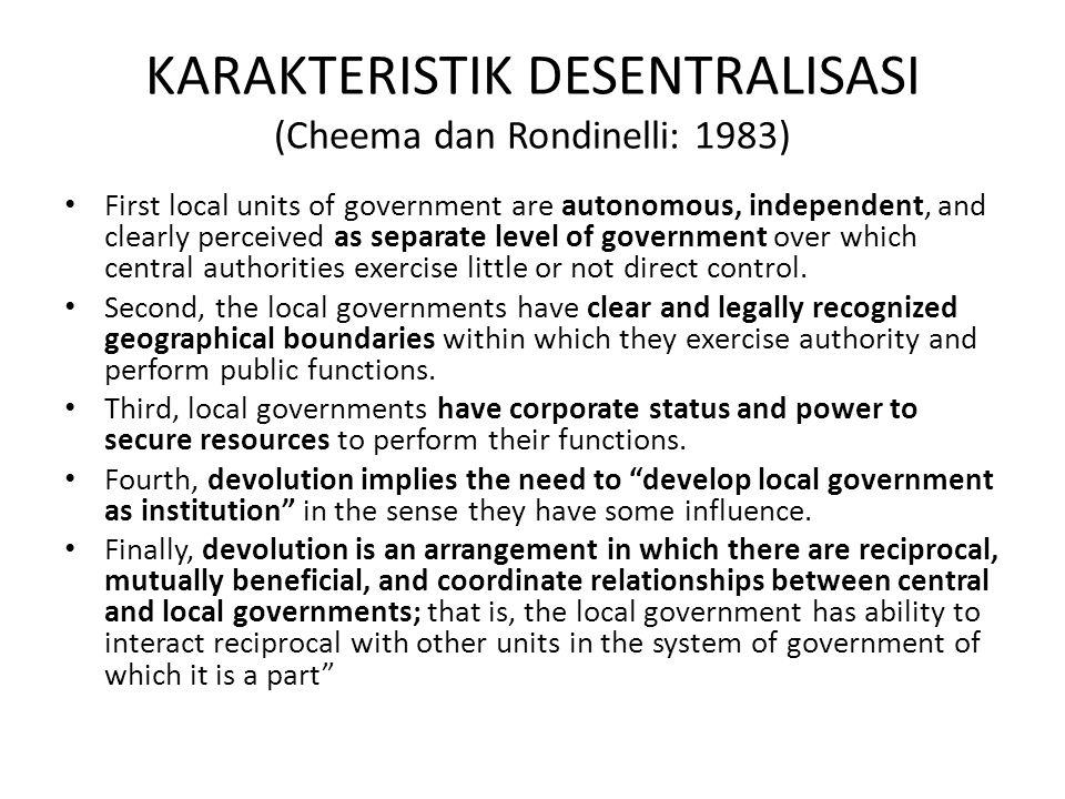 KARAKTERISTIK DESENTRALISASI (Cheema dan Rondinelli: 1983)