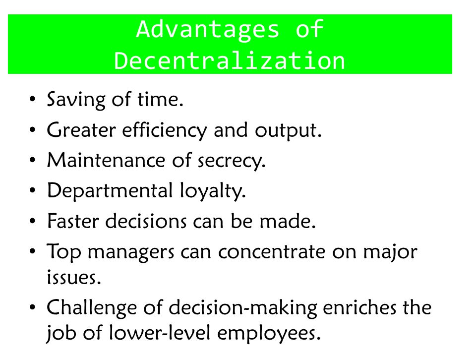 Advantages of Decentralization