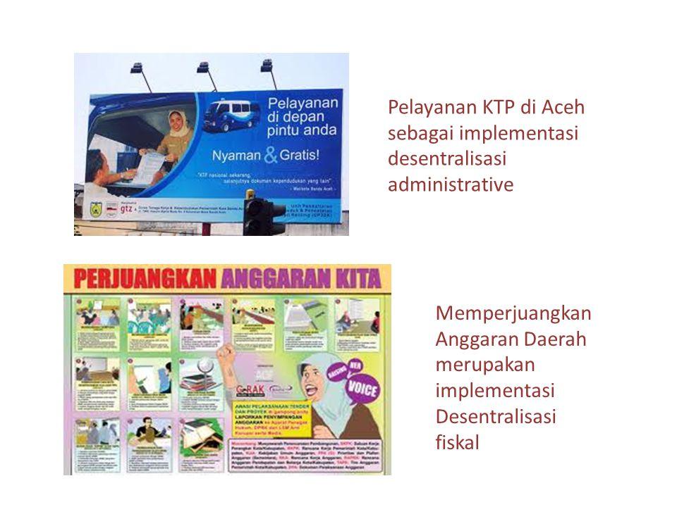 Pelayanan KTP di Aceh sebagai implementasi desentralisasi administrative