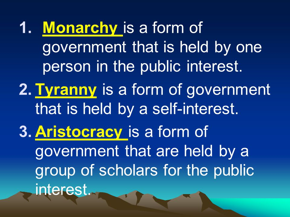 Monarchy is a form of government that is held by one person in the public interest.