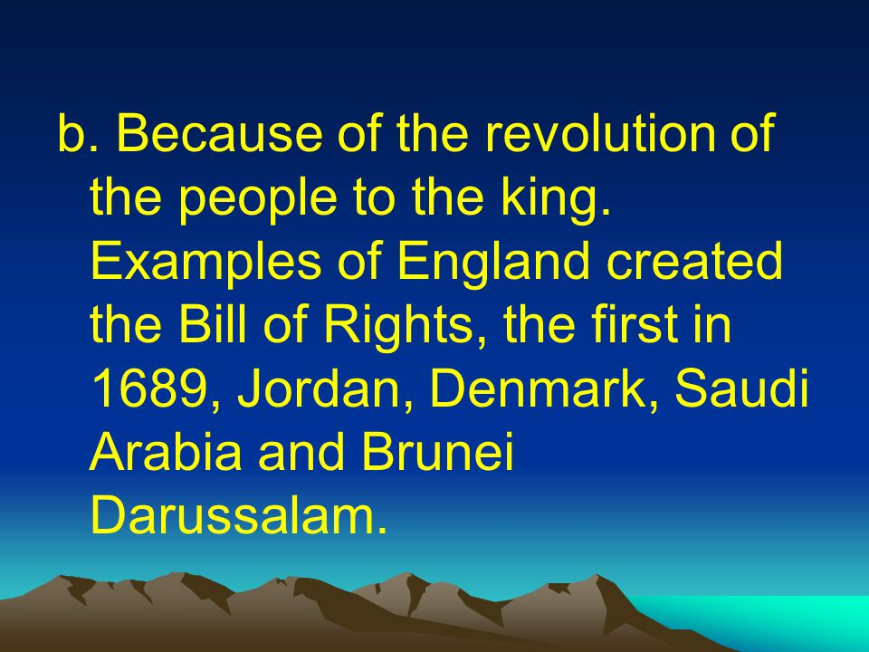 b. Because of the revolution of the people to the king