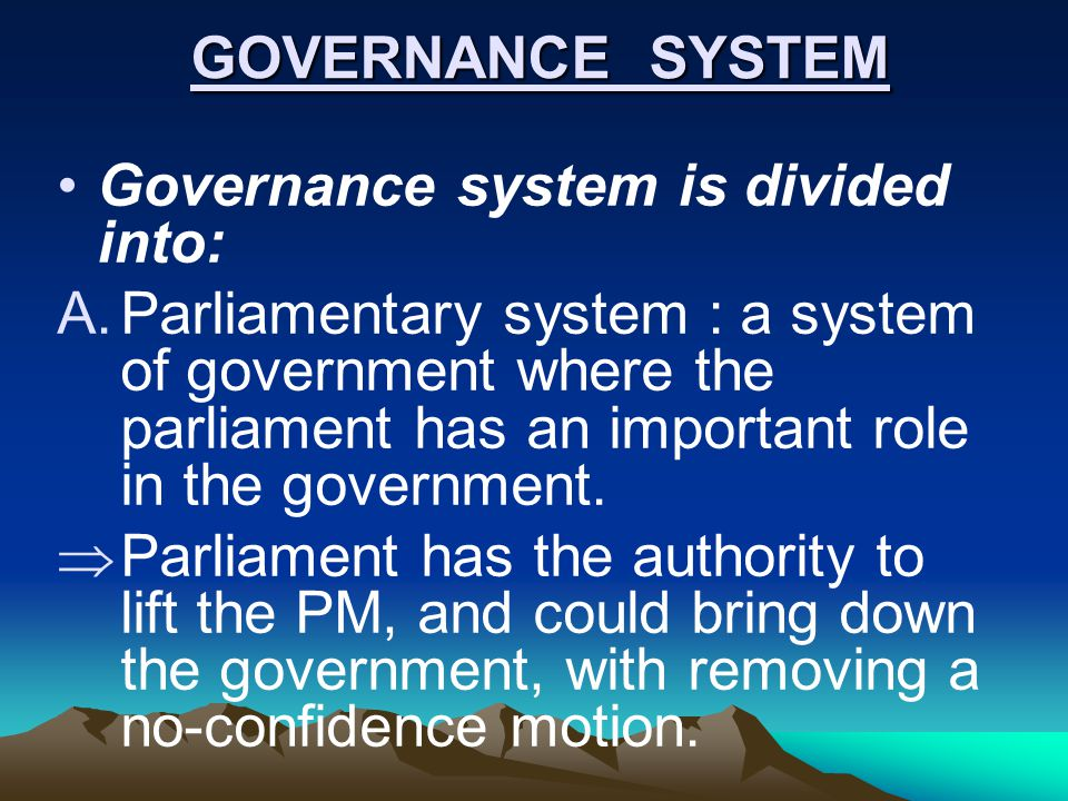GOVERNANCE SYSTEM Governance system is divided into: