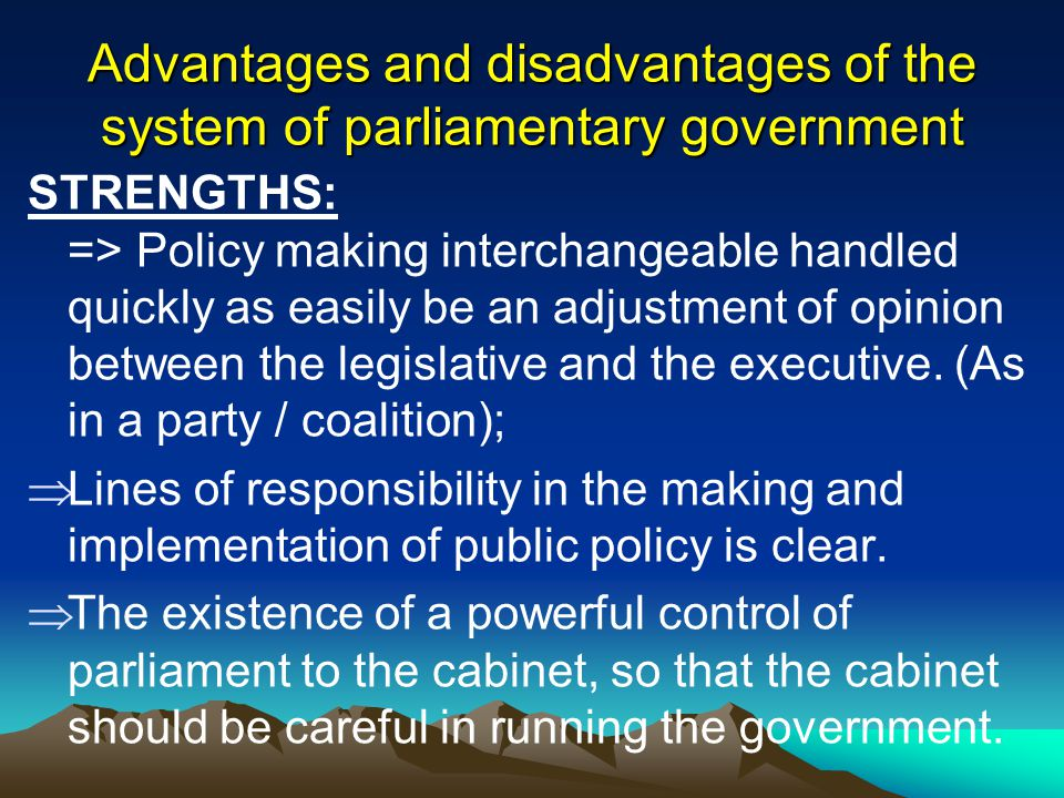 Advantages and disadvantages of the system of parliamentary government