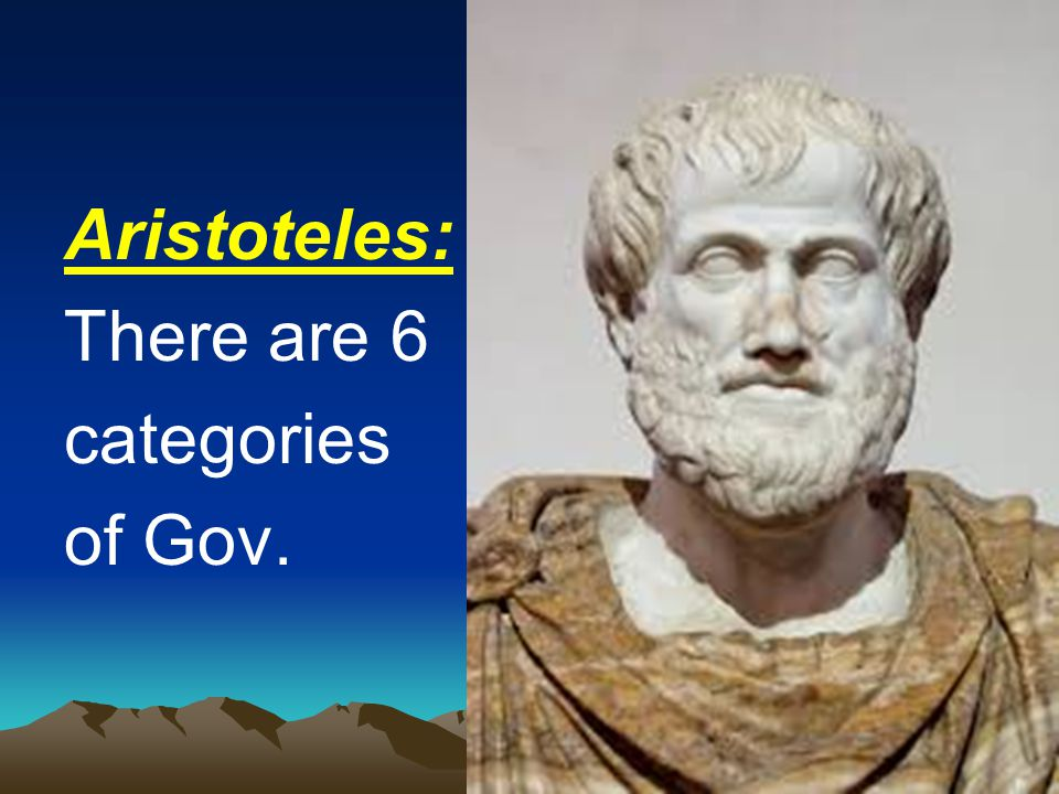 Aristoteles: There are 6 categories of Gov.