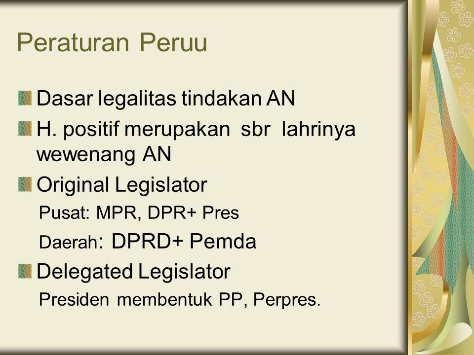 Peraturan Peruu Dasar legalitas tindakan AN