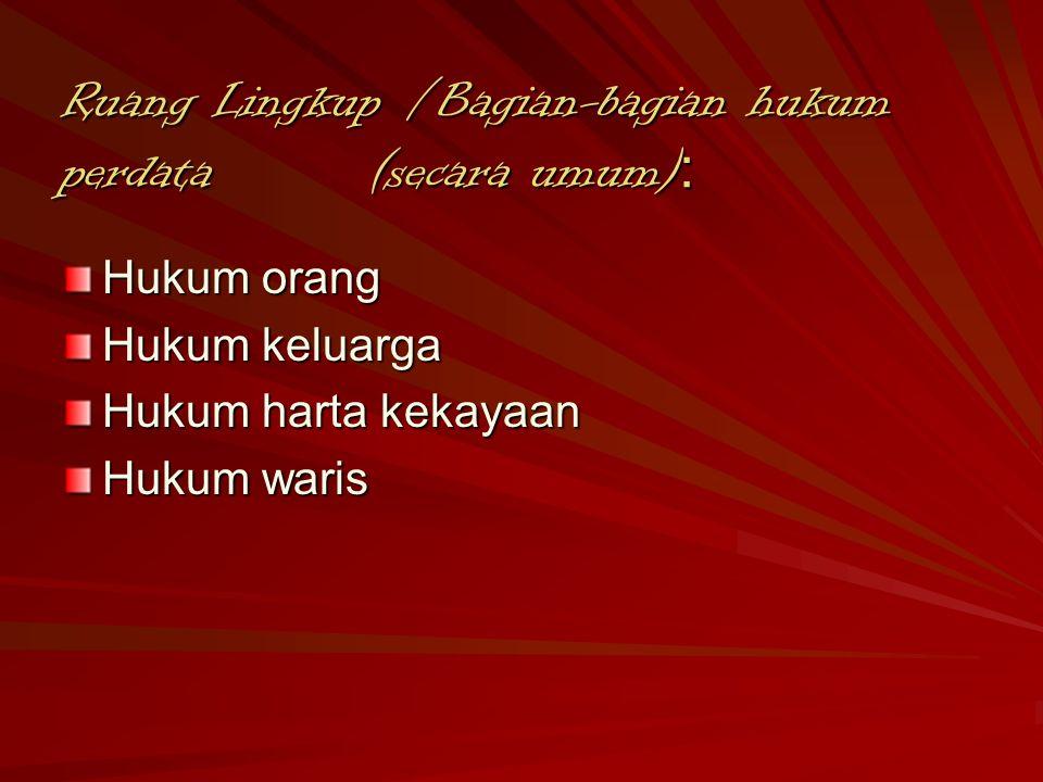 Ruang Lingkup /Bagian-bagian hukum perdata (secara umum):