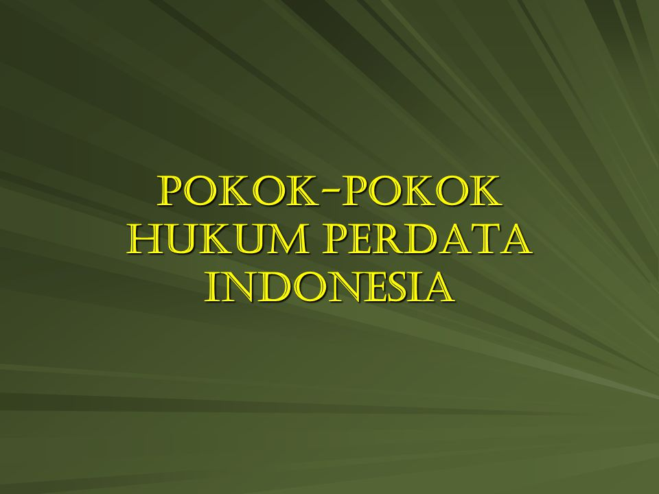 POKOK-POKOK HUKUM PERDATA INDONESIA