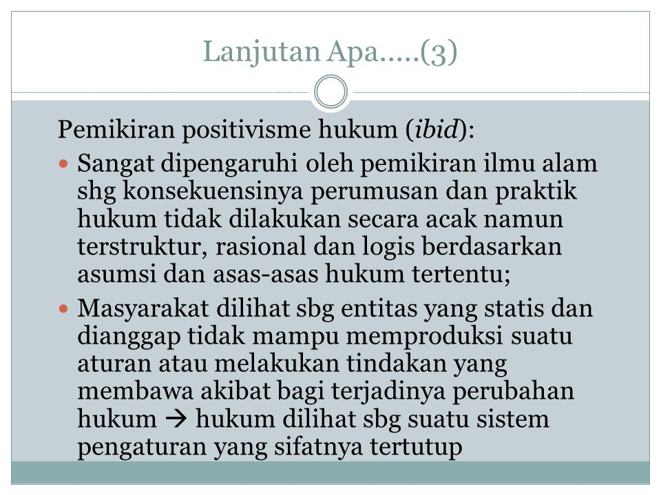 Lanjutan Apa.....(3) Pemikiran positivisme hukum (ibid):