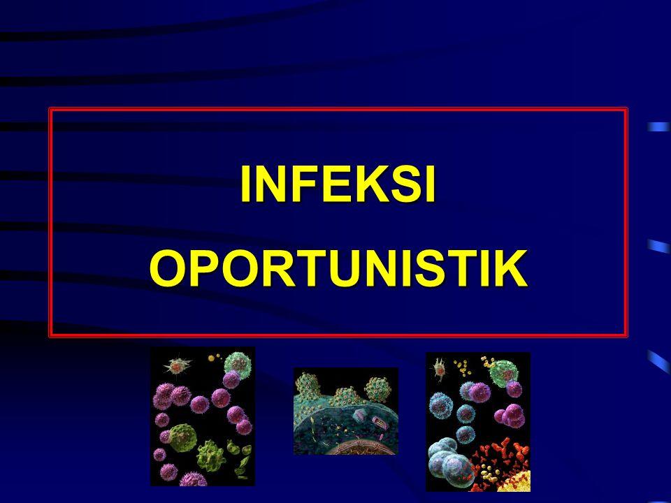 INFEKSI OPORTUNISTIK Pelatihan Dasar Perawatan, Dukungan & Pengobatan ODHA Cisarua, 20 - 25 Juni 2005.