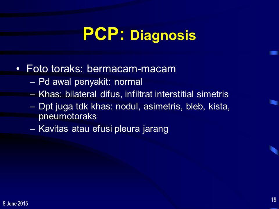 PCP: Diagnosis Foto toraks: bermacam-macam Pd awal penyakit: normal