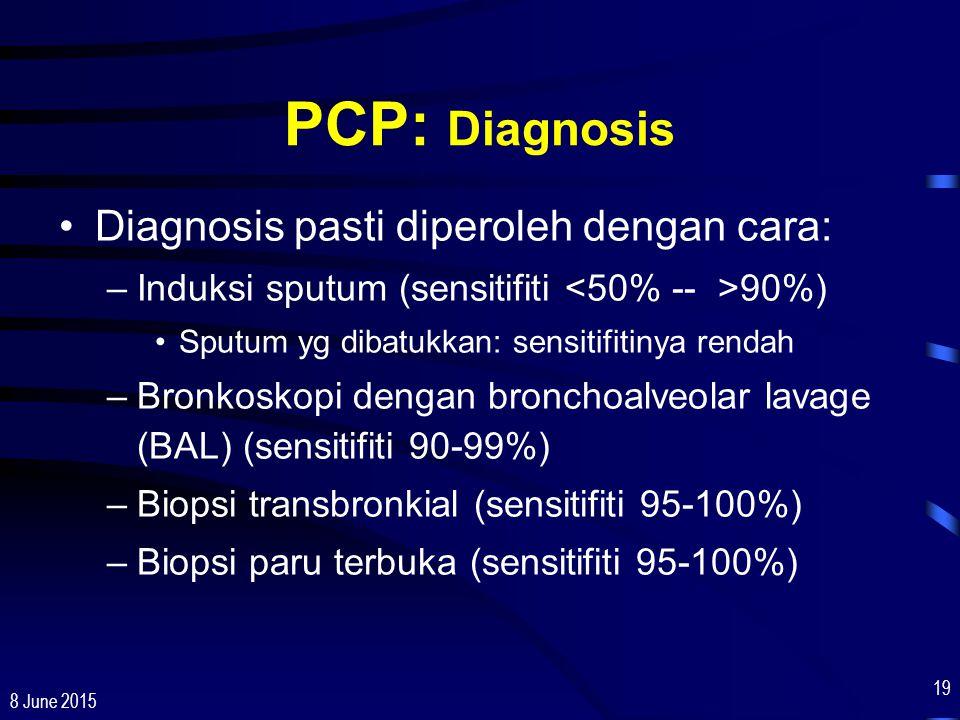 PCP: Diagnosis Diagnosis pasti diperoleh dengan cara: