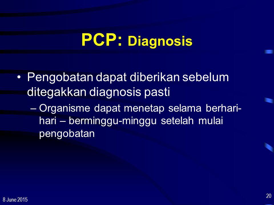 PCP: Diagnosis Pengobatan dapat diberikan sebelum ditegakkan diagnosis pasti.