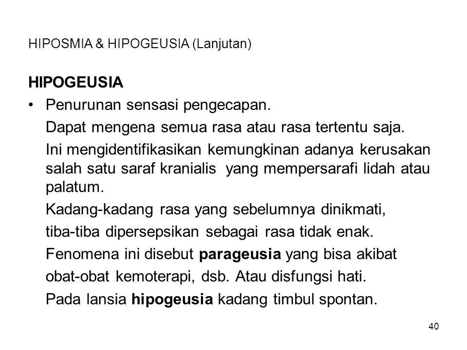 HIPOSMIA & HIPOGEUSIA (Lanjutan)