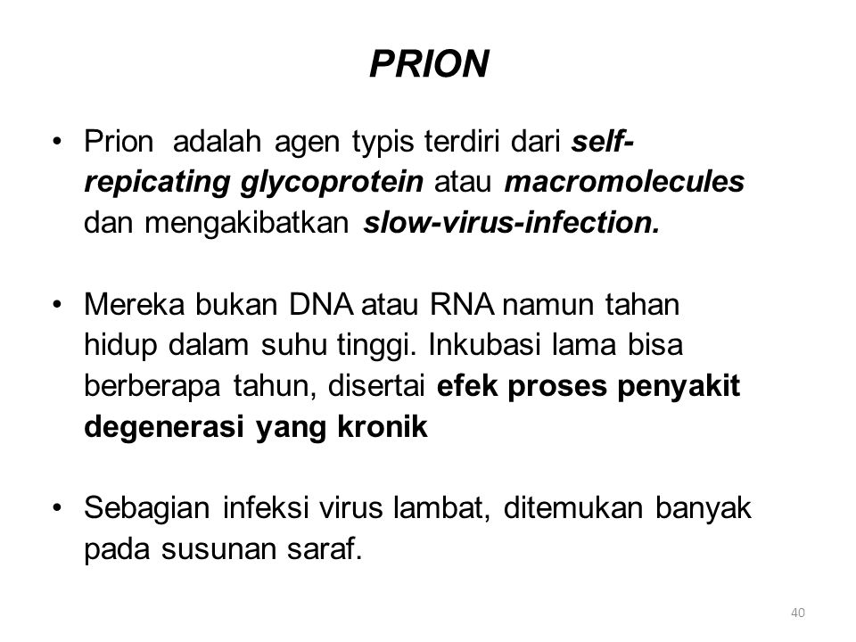 PRION Prion adalah agen typis terdiri dari self-