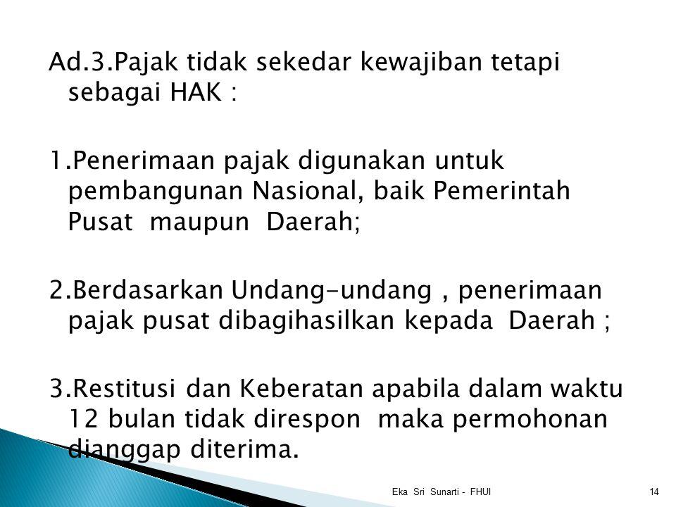 Ad. 3. Pajak tidak sekedar kewajiban tetapi sebagai HAK : 1