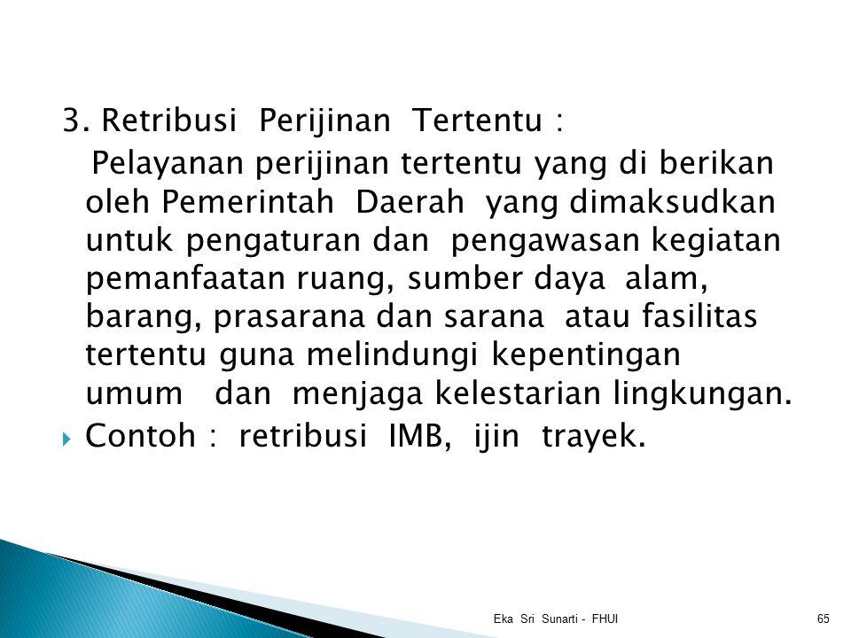 3. Retribusi Perijinan Tertentu :