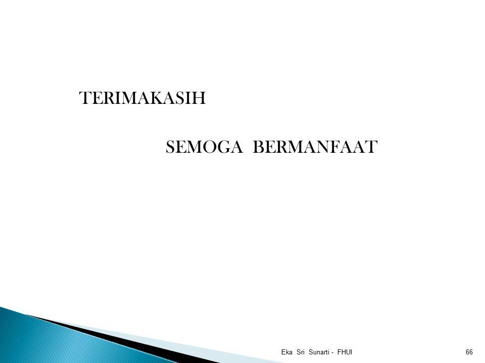 TERIMAKASIH SEMOGA BERMANFAAT Eka Sri Sunarti - FHUI