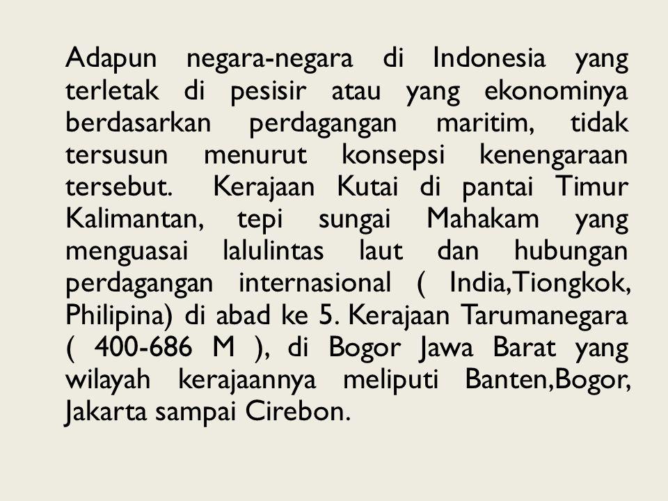 Adapun negara-negara di Indonesia yang terletak di pesisir atau yang ekonominya berdasarkan perdagangan maritim, tidak tersusun menurut konsepsi kenengaraan tersebut.