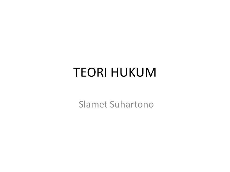 TEORI HUKUM Slamet Suhartono