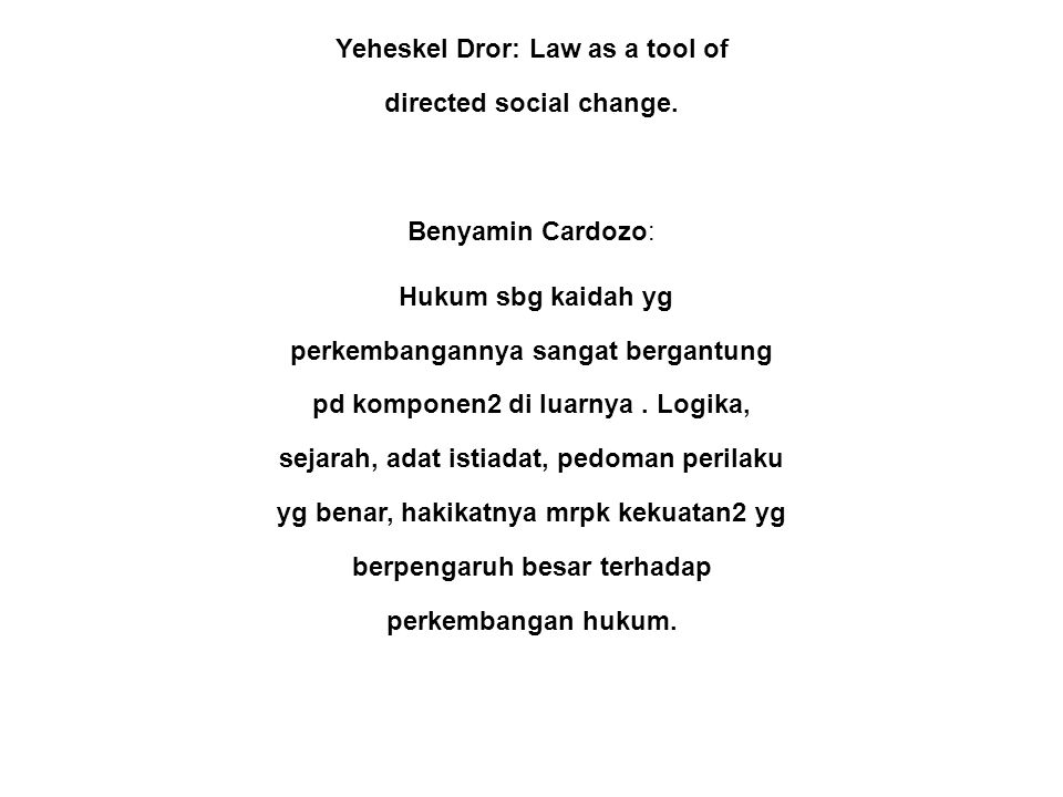 Yeheskel Dror: Law as a tool of directed social change.
