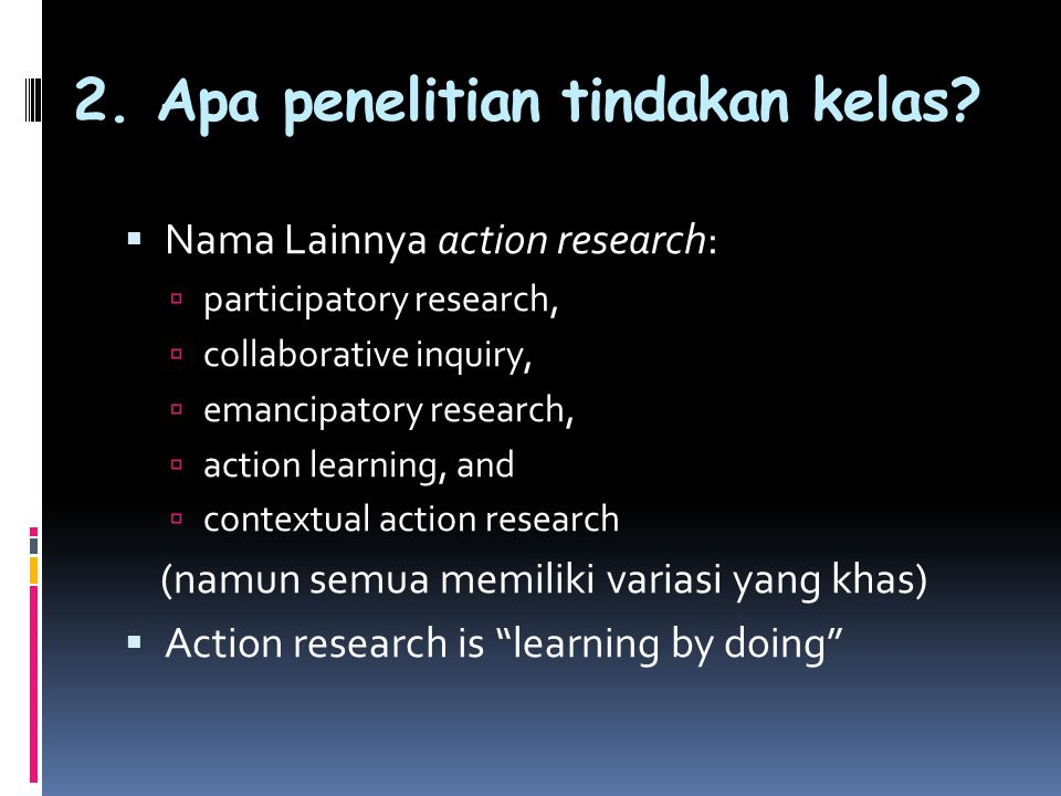 2. Apa penelitian tindakan kelas