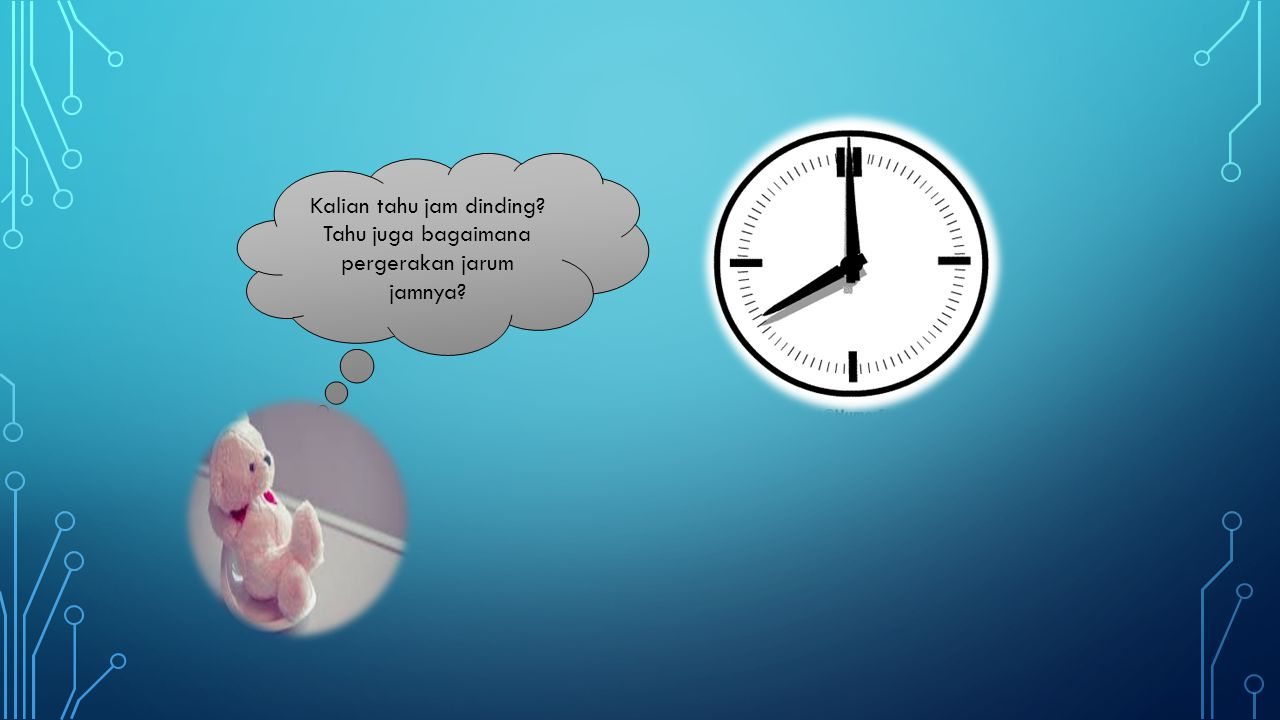 Kalian tahu jam dinding Tahu juga bagaimana pergerakan jarum jamnya