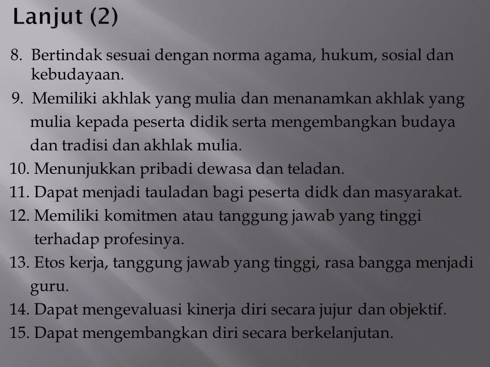 Lanjut (2) 8. Bertindak sesuai dengan norma agama, hukum, sosial dan