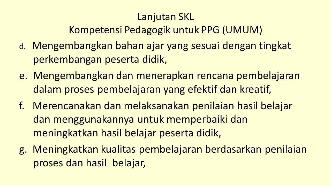 Lanjutan SKL Kompetensi Pedagogik untuk PPG (UMUM)