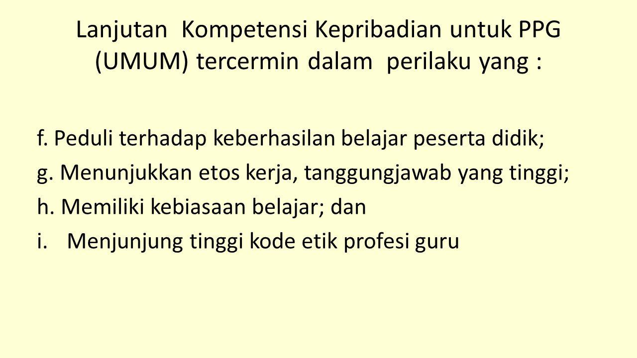 Lanjutan Kompetensi Kepribadian untuk PPG (UMUM) tercermin dalam perilaku yang :