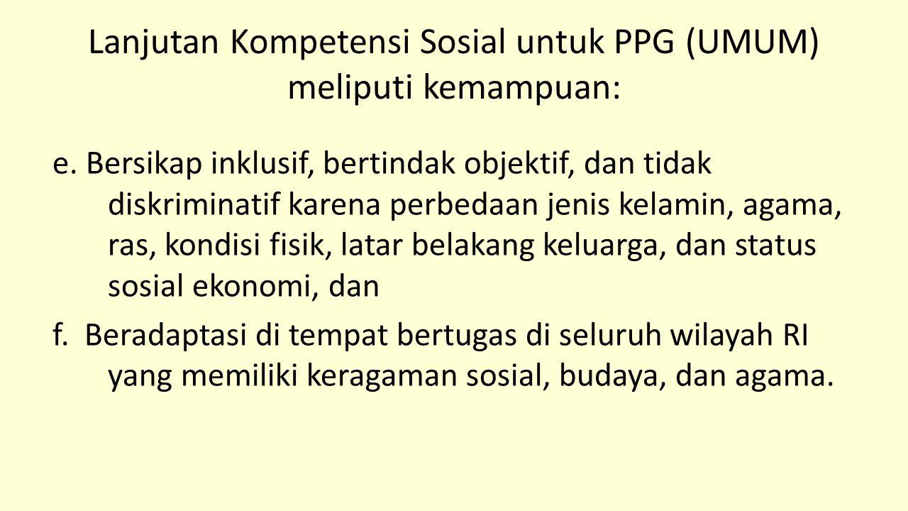 Lanjutan Kompetensi Sosial untuk PPG (UMUM) meliputi kemampuan: