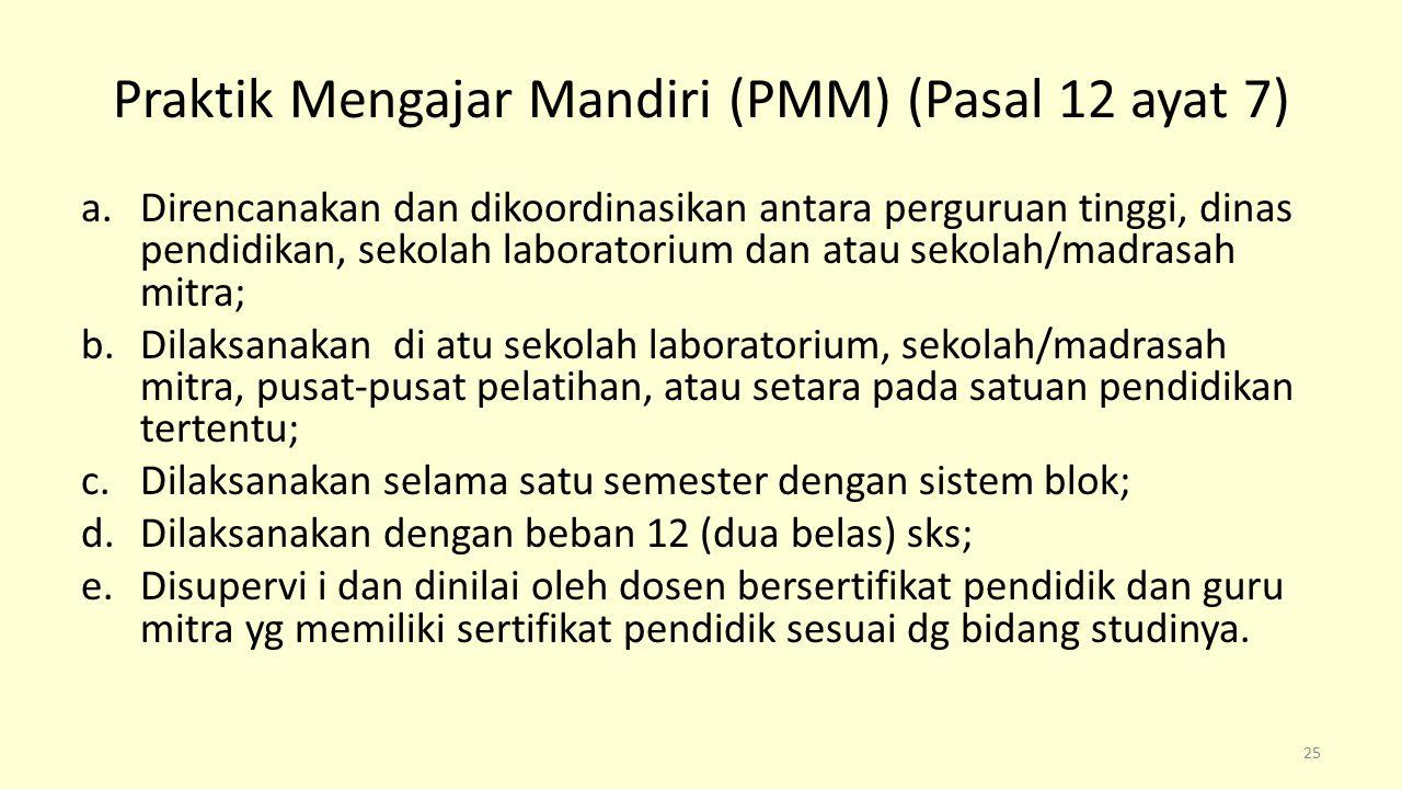 Praktik Mengajar Mandiri (PMM) (Pasal 12 ayat 7)