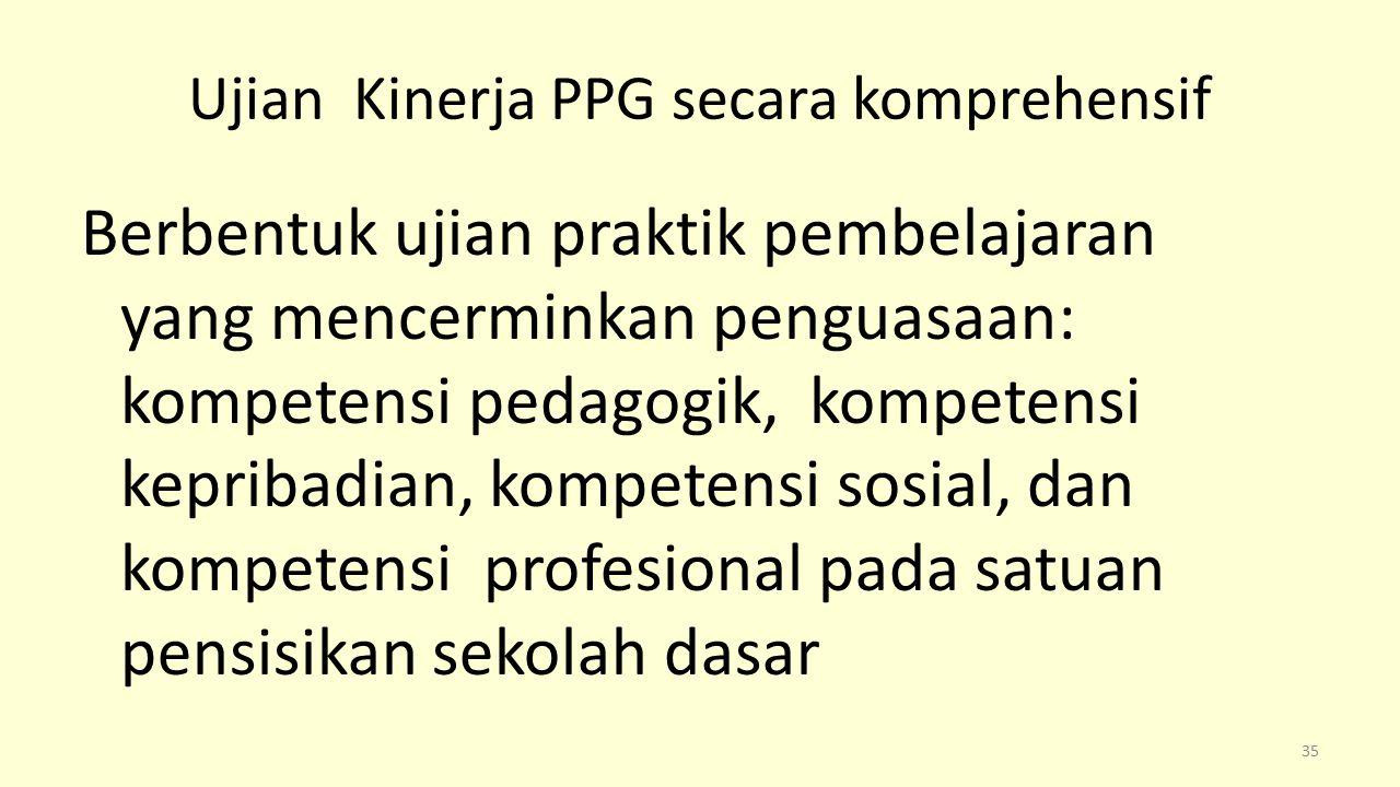 Ujian Kinerja PPG secara komprehensif