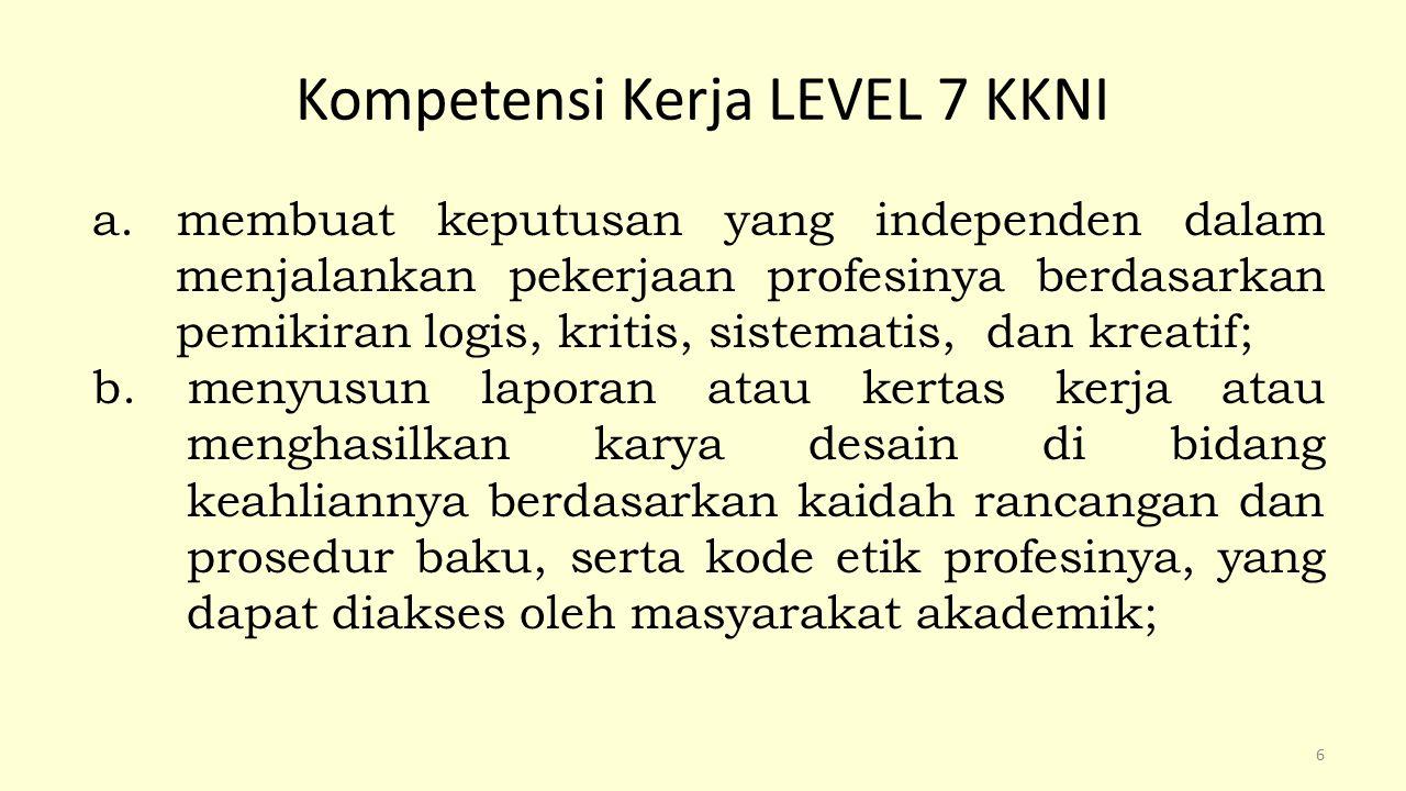 Kompetensi Kerja LEVEL 7 KKNI