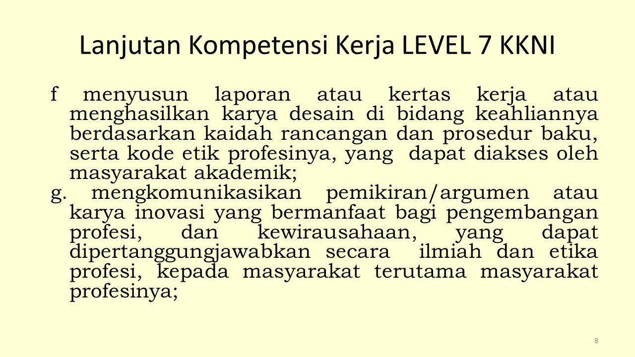 Lanjutan Kompetensi Kerja LEVEL 7 KKNI
