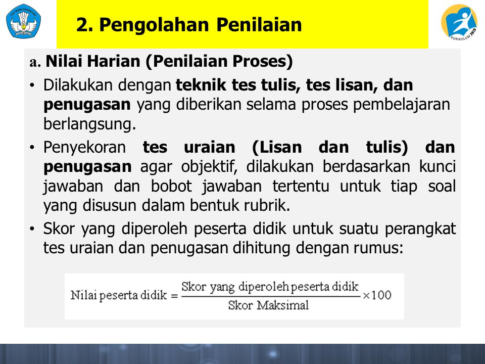 2. Pengolahan Penilaian a. Nilai Harian (Penilaian Proses)