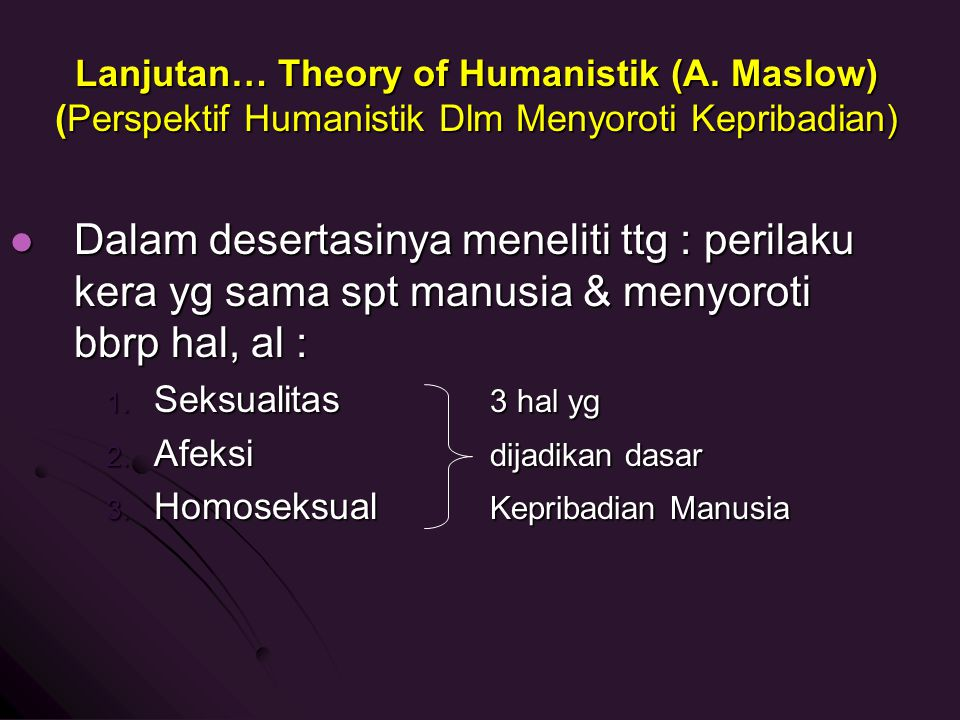 Lanjutan… Theory of Humanistik (A