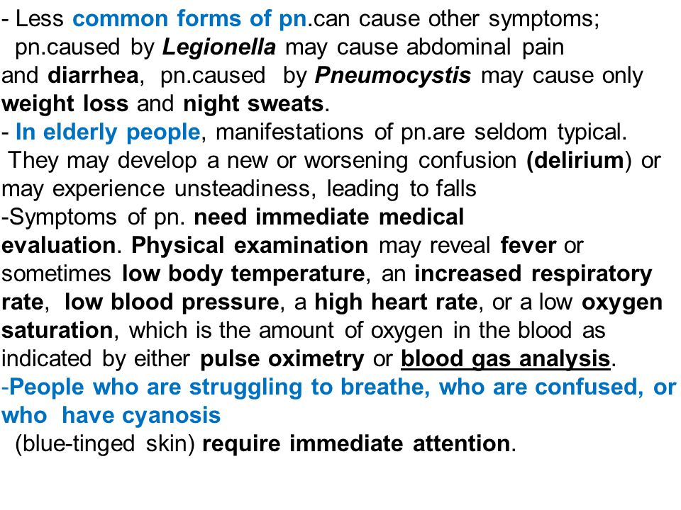 Less common forms of pn.can cause other symptoms;