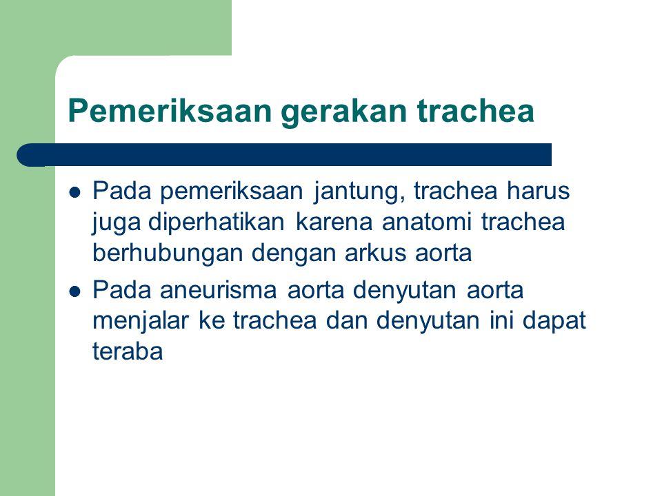 Pemeriksaan gerakan trachea