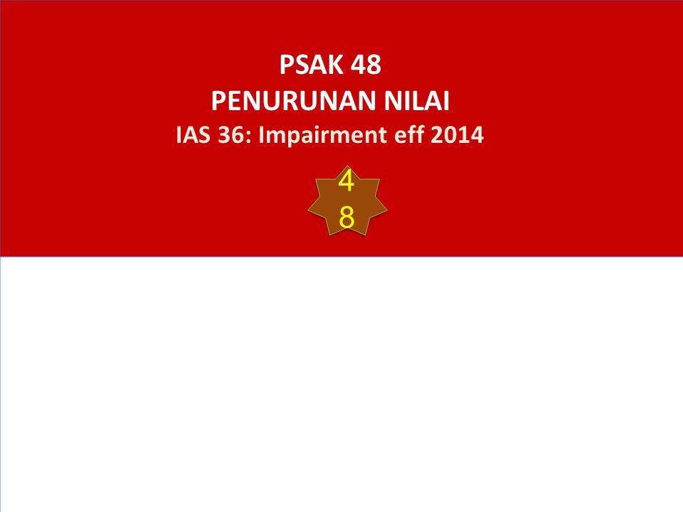 PSAK 48 PENURUNAN NILAI IAS 36: Impairment eff 2014