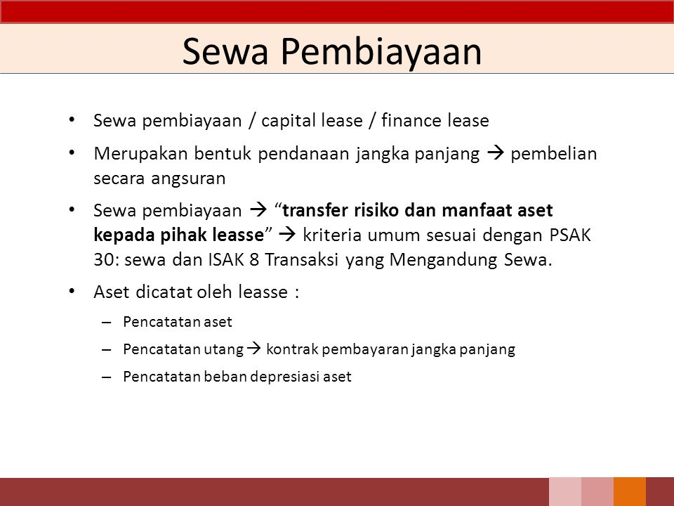 Sewa Pembiayaan Sewa pembiayaan / capital lease / finance lease