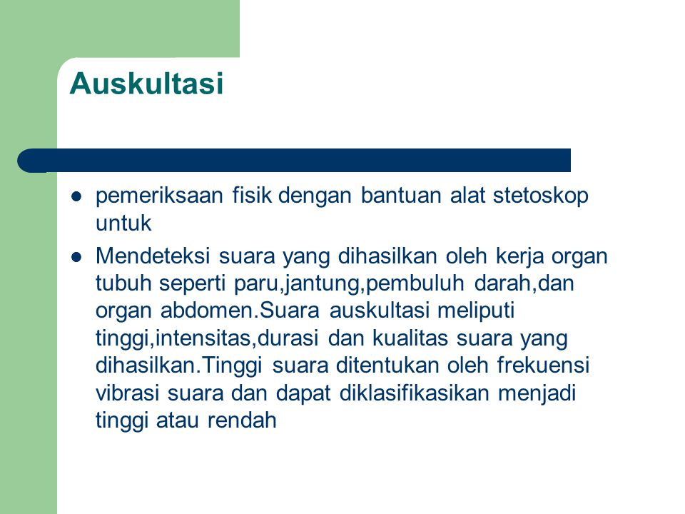 Auskultasi pemeriksaan fisik dengan bantuan alat stetoskop untuk