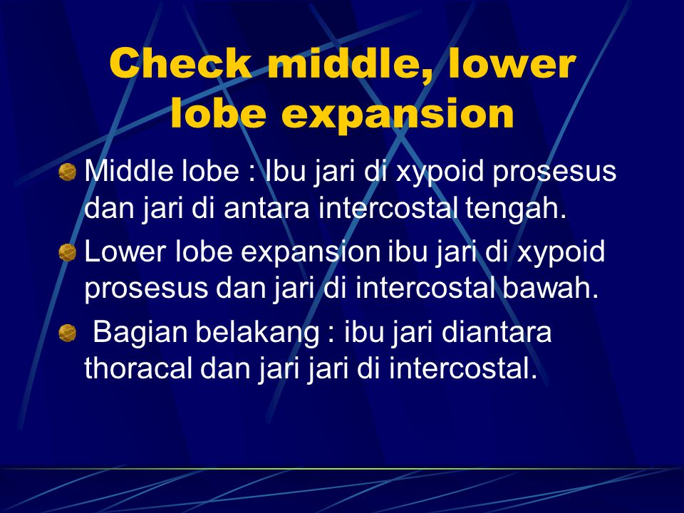 Check middle, lower lobe expansion
