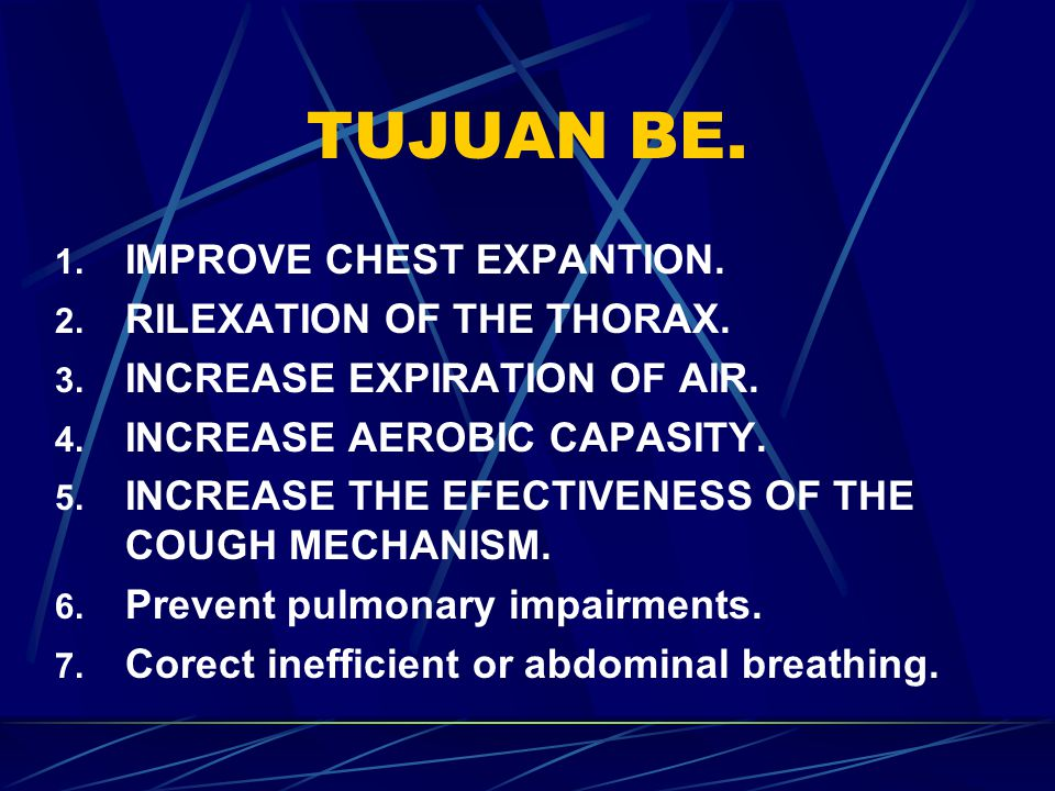 TUJUAN BE. IMPROVE CHEST EXPANTION. RILEXATION OF THE THORAX.