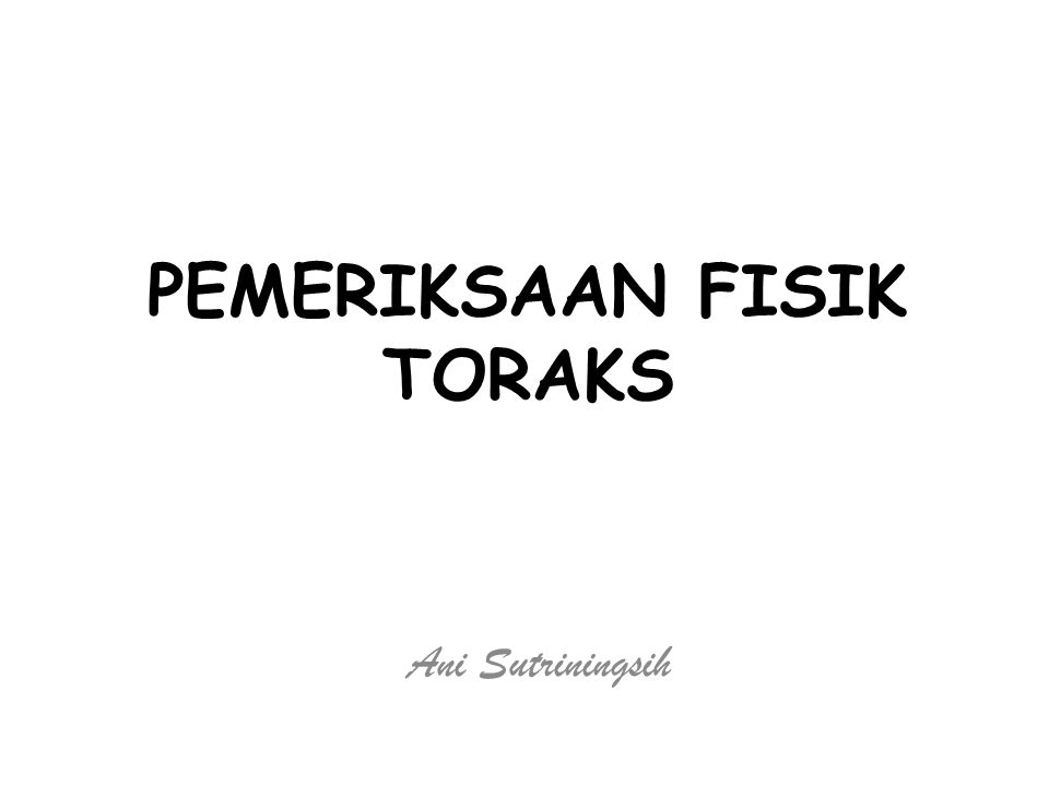 PEMERIKSAAN FISIK TORAKS