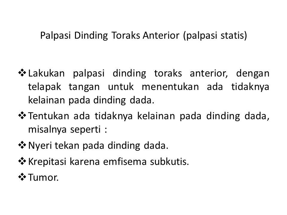 Palpasi Dinding Toraks Anterior (palpasi statis)