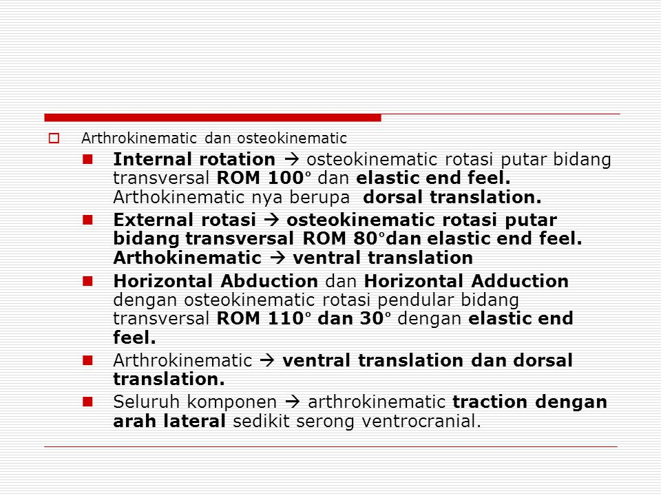 Arthrokinematic  ventral translation dan dorsal translation.
